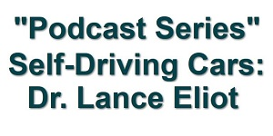 - LanceEliot PodcastLogo 1 - Driving Styles and AI Self-Driving Cars