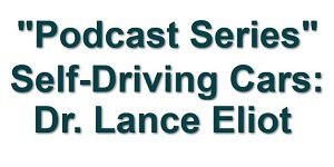 - LanceEliot PodcastLogo 4 - Stealing Secrets about AI Self-Driving Cars